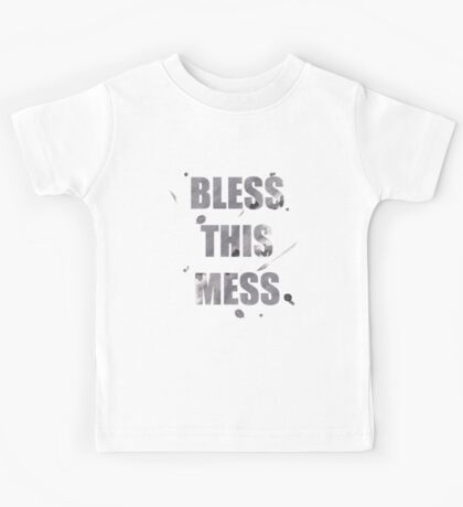 BLESS THIS MESS Kids Tee