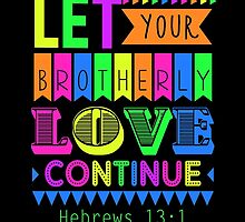 Let Your Brotherly Love Continue Design No. 4 by JenielsonDesign