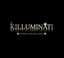 killuminati to those who.... by viperbarratt