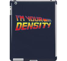 I'm Your Density iPad Case/Skin