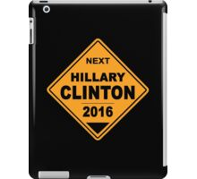 Hillary Clinton for president 2016 - Road Sign iPad Case/Skin