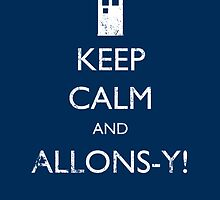 Keep Calm and Allons-y! (Distressed) - Doctor Who by robotplunger