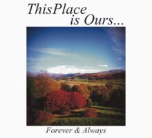 This Place is Ours... Landscape by Forever & Always