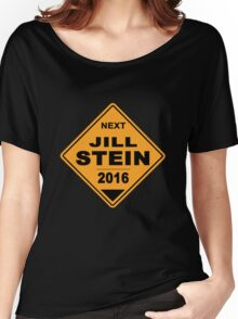 Jill Stein for president 2016 - Road Sign Women's Relaxed Fit T-Shirt