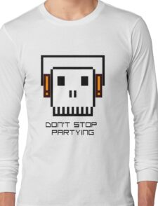 Don't Stop Partying Long Sleeve T-Shirt