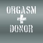 Orgasm Donor - Distressed by amanoxford