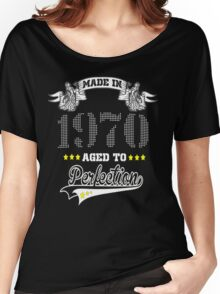 made in 1970-aged to perfection Women's Relaxed Fit T-Shirt