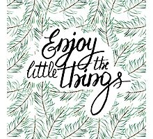 Enjoy the little things Photographic Print