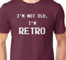 I'm not old, I'm RETRO! (old VG/computer typeset) Unisex T-Shirt