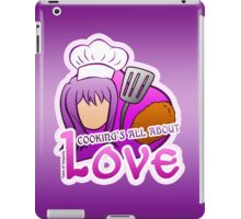 Cooking's all about love! iPad Case/Skin