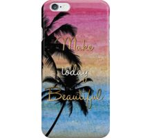 """Make today beautiful"" gold quote, watercolor abstract summer sea colors iPhone Case/Skin"