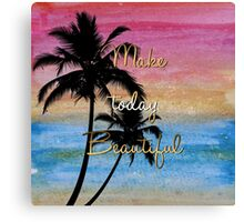 """""""Make today beautiful"""" gold quote, watercolor abstract summer sea colors Canvas Print"""