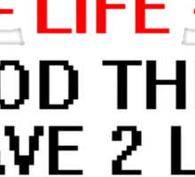 Video Games Ruined My Life Sticker