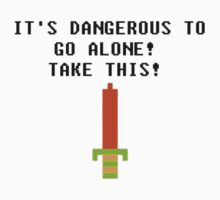 It's Dangerous To Go Alone... by shakeoutfitters