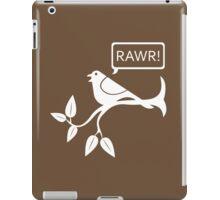 The Bird Goes RAWR! iPad Case/Skin