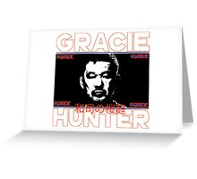 the gracie hunter Greeting Card