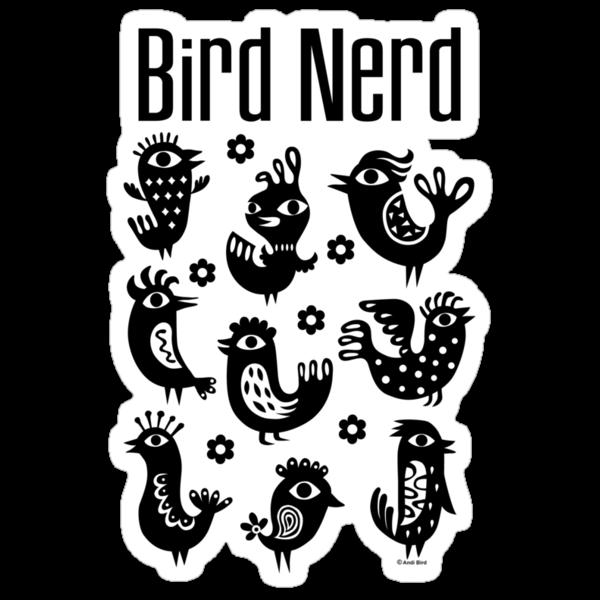 Bird Nerd - black by Andi Bird