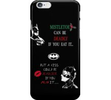 mistletoe can be deadly iPhone Case/Skin