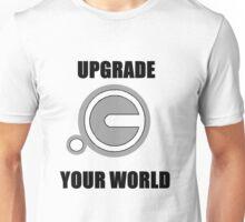 Upgrade your world. Unisex T-Shirt