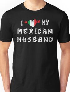 I Love My Mexican Husband Unisex T-Shirt