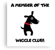Member of the Wiggle Club Canvas Print