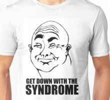 GET DOWN WITH THE SYNDROME Unisex T-Shirt
