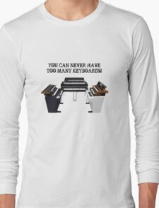 Too Many Keyboards! Long Sleeve T-Shirt