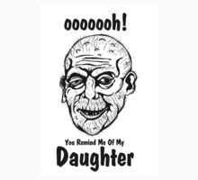 you remind me of my daughter. by craigyule