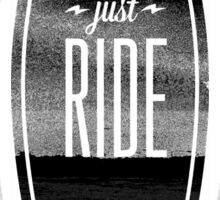 Just Ride - Surfer Style Motive Sticker