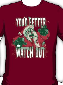 You'd Better Watch Out... T-Shirt