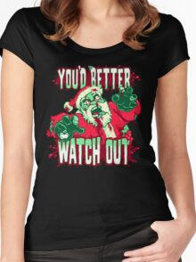 You'd Better Watch Out... Women's Fitted Scoop T-Shirt