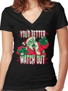 You'd Better Watch Out... Women's Fitted V-Neck T-Shirt