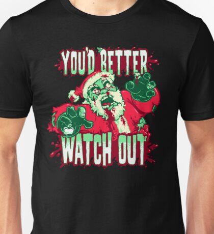 You'd Better Watch Out... Unisex T-Shirt