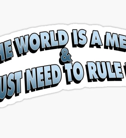 The World Is A Mess.. Sticker