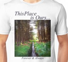 This Place is Ours...  Unisex T-Shirt