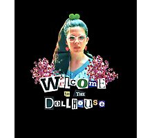 welcome to the dollhouse Photographic Print