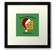 I'll Have a Waffle Christmas Without You Framed Print