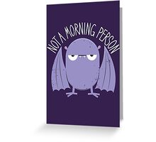 Not A Morning Person (Version 2) Greeting Card
