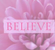 Believe - In Pink  Sticker