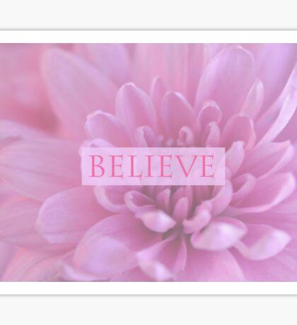 Believe - In Pink  Sticker