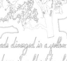 The Road Not Taken -- Robert Frost Sticker