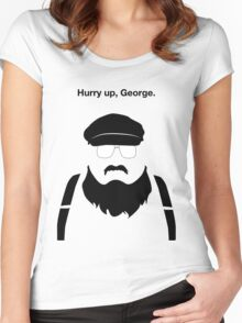 Hurry Up, George Women's Fitted Scoop T-Shirt