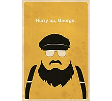 Hurry Up, George Photographic Print