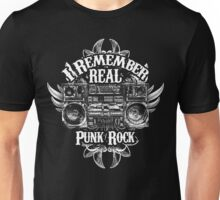 I Remember REAL Punk Rock Unisex T-Shirt