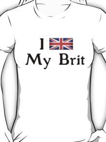 I <3 My Brit (black text) T-Shirt