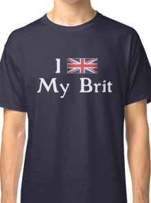 I <3 My Brit (white text) Classic T-Shirt