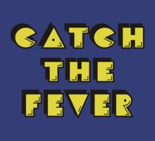 Catch the Fever T-Shirt
