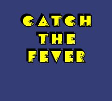 Catch the Fever Unisex T-Shirt