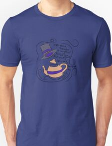 Everyone refuses to believe in magic T-Shirt