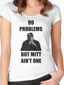 99 Problems But Mitt Ain't One (HD) Women's Fitted Scoop T-Shirt